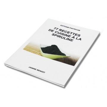 Livre 77 Recettes de Cuisine à la Spiruline